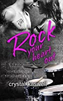 Rock Your Heart Out: Volume 3 (Sinful Serenade)