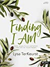 Finding I AM: How Jesus Fully Satisfies the Cry of Your Heart
