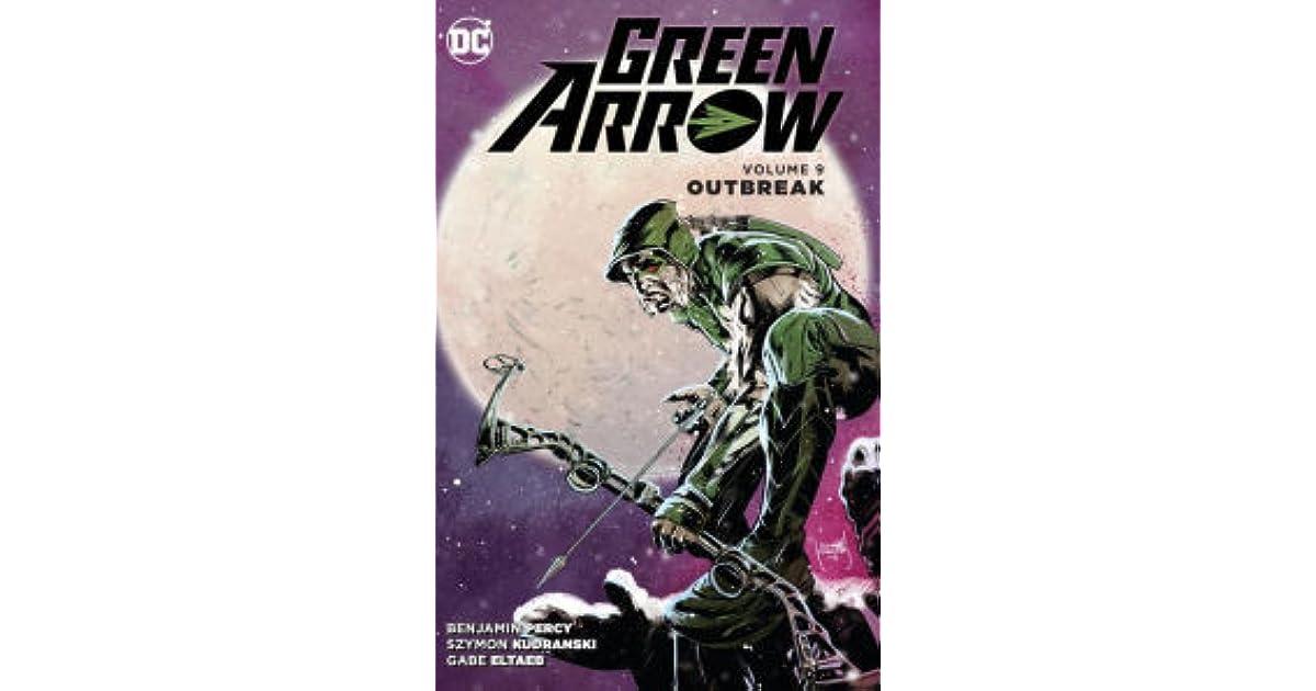 Green arrow volume 9 outbreak by benjamin percy fandeluxe Images