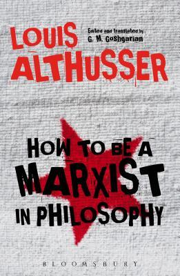 louis-althusser-how-to-be-a-marxist-in-philosophy