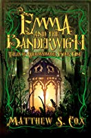 Emma and the Banderwigh (Tales of Widowswood, #1)