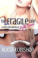 The Fragile Line: Part Three
