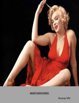 Magnetic Marilyn Monroe