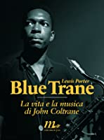 John Coltrane: His Life and Music