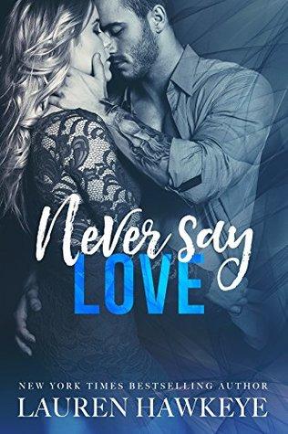 Never Say Love by Lauren Hawkeye
