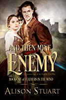 And Then Mine Enemy (Feathers in the Wind #1)