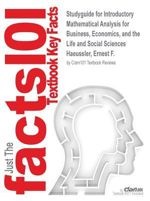 Studyguide for Introductory Mathematical Analysis for Business, Economics, and the Life and Social Sciences by Haeussler, Ernest F., ISBN 9780321726698
