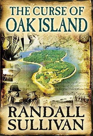 The Curse of Oak Island: The Story of the World's Longest Treasure