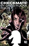Checkmate by Greg Rucka: Book 1 (Checkmate, #1-2)