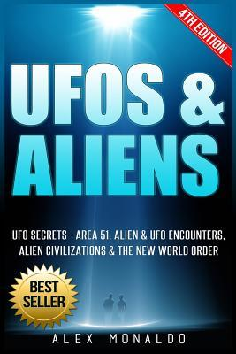 UFOs & Aliens: UFO Secrets- Area 51, Alien & UFO Encounters, Alien Civilizations & the New World Order