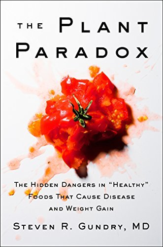 The Plant Paradox The Hidden Dangers in Healthy