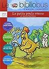 Le Bibliobus: CP/Ce1 Livre De L'Eleve (LA Petite Poule Rousse)