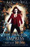 The Dragon Empress (Fate's Fables #5)