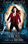 The Heart Of A Troll (Fate's Fables #4)