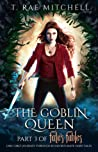 The Goblin Queen (Fate's Fables #3)