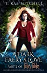 A Dark Faery's Love (Fate's Fables #2)