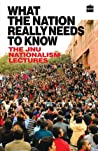What the Nation Really Needs to Know by JNU Teachers' Association