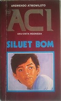 ACI (Aku Cinta Indonesia) : Siluet Bom