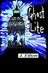Ghost Lite by J.  Elliott
