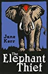 The Elephant Thief (The Elephant Thief #1)