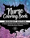 Nurse Coloring Book: A Totally Relatable Funny Adult Coloring Book Filled with Nurse Problems