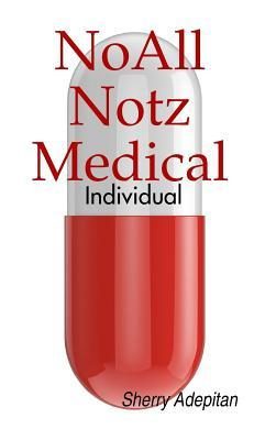 Noall Notz Medical: Individual  by  Sherry Adepitan