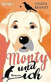 Monty und ich: Roman