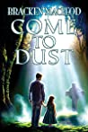 Come To Dust