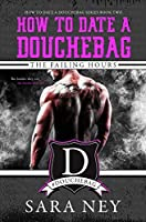 The Failing Hours (How to Date a Douchebag #2)