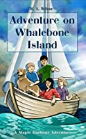 Adventure on Whalebone Island (Maple Harbour Adventures #1)