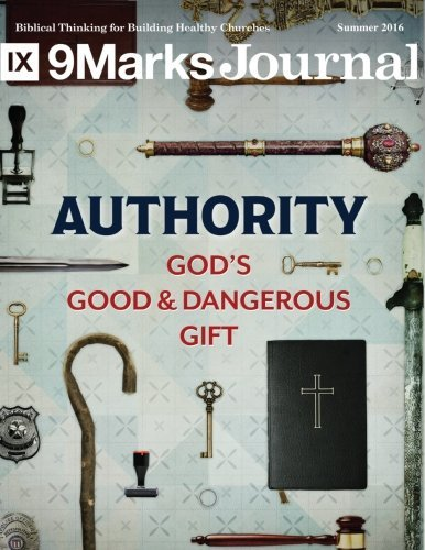 Authority: Gods good and dangerous gift  by  Jonathan Leeman
