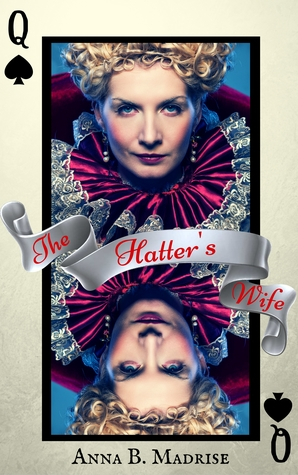 The Hatter's Wife by Anna B. Madrise