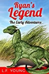 Ryan's Legend: The Early Adventures