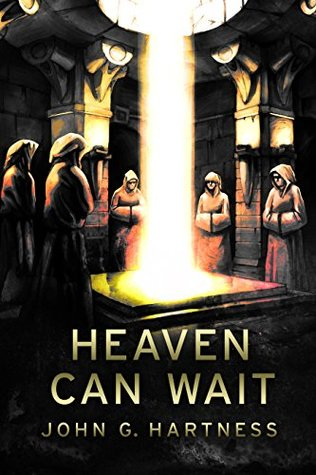 Heaven Can Wait by John G. Hartness