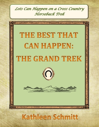 The Best That Can Happen: The Grand Trek