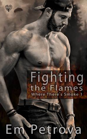 Fighting the Flames  (Where There's Smoke, #1)