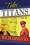 Tales of Titans, Vol. 3: Founding Fathers, Women Warriors & WWII