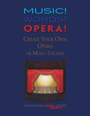 Music! Words! Opera! Create Your Own Opera/G8580