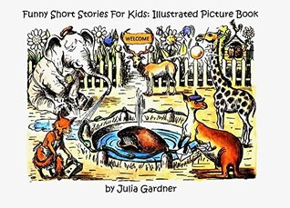 Funny Short Stories For Kids: Illustrated Picture Book: (Old school children's education, children's book, picture book preschool (ages 3-5), bedtime picture books)