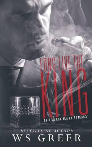 Long Live the King (An Italian Mafia Romance #2)