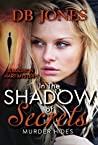 In The Shadow of Secrets, Murder Hides (Madison Hart Mysteries #6)