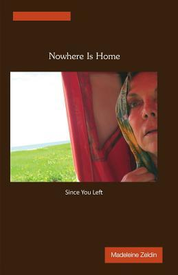 Nowhere Is Home ... Since You Left