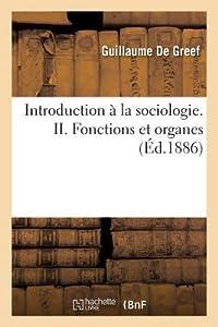 Introduction a la Sociologie. II. Fonctions Et Organes