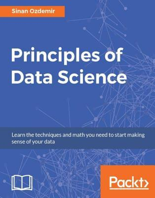 Principles of Data Science Learn the techniques and math