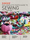 Singer: The Complete Photo Guide to Sewing