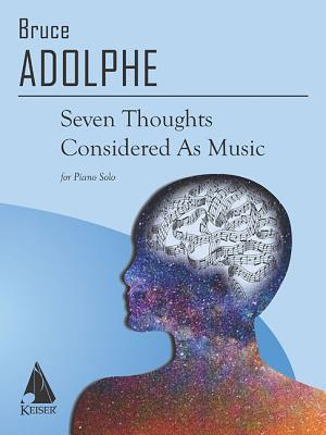 Seven Thoughts Considered as Music: Piano Solo