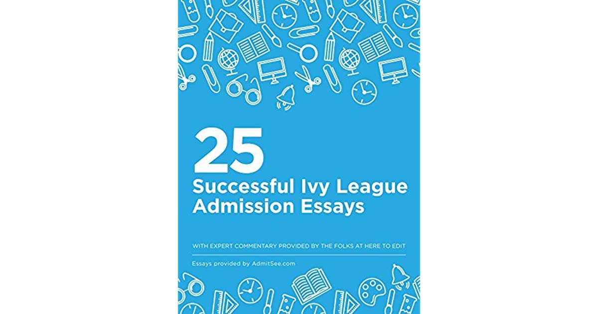 successful ivy league admission essays by chika okaneme