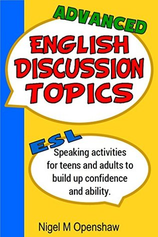 Advanced English Discussion Topics: ESL Speaking activities