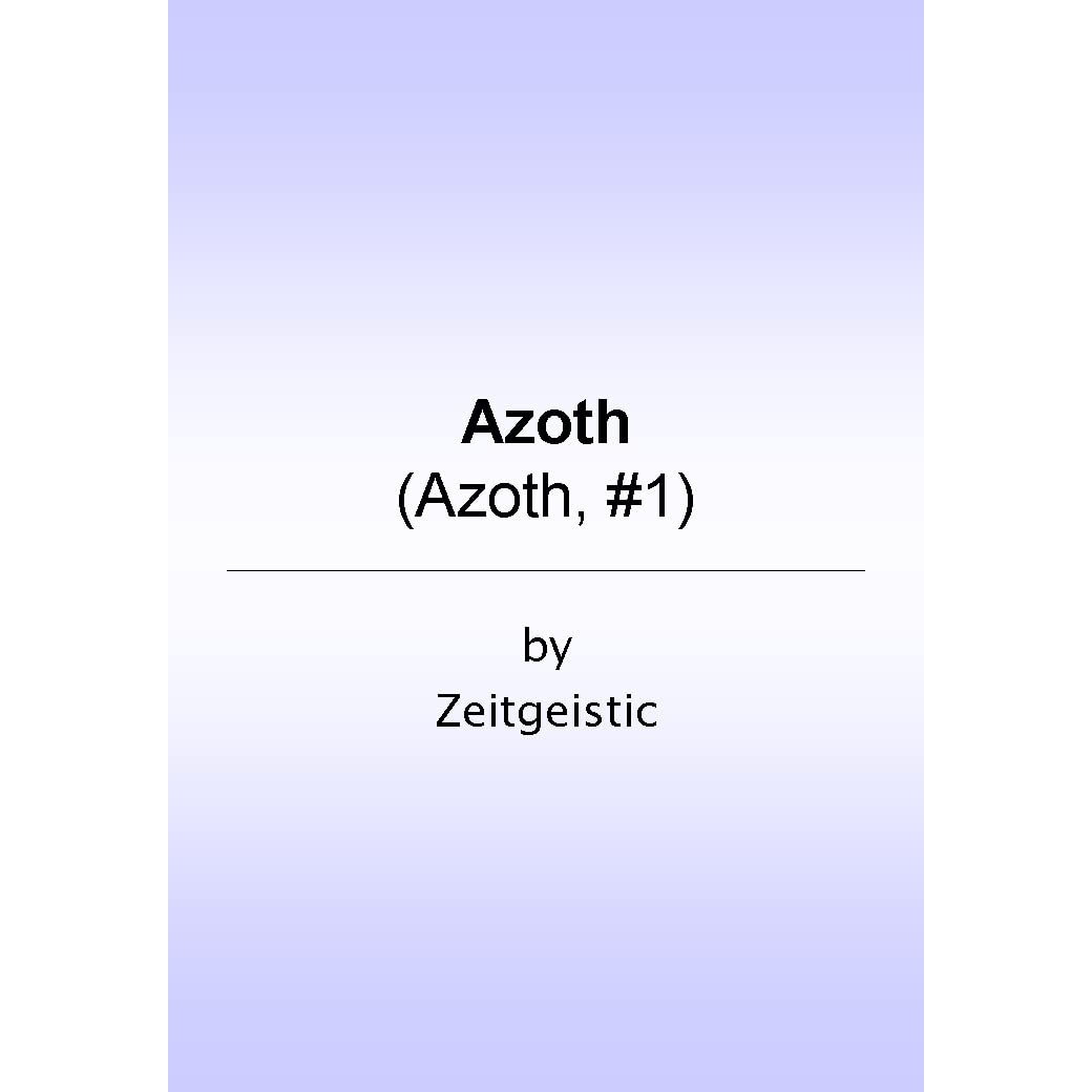 Azoth (Azoth, #1) by Zeitgeistic