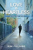 Love Is Heartless (Love Can't, #2)